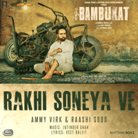 Rakhi Soneya Ve (with Jatinder Shah) Ammy Virk & Raashi Sood MP3