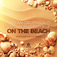 On the Beach (feat. Katy Blue) [Mysticage Chillout Remix] Stefan Gruenwald & D-Chill