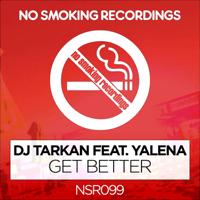Get Better (feat. Yalena) DJ Tarkan MP3