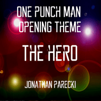 ONE PUNCH MAN Opening Theme - The HERO Jonathan Parecki
