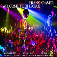 Welcome to the Club (Club Edit) Frank Kramer MP3