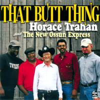 That Butt Thing Horace Trahan & The New Ossun Express