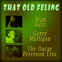 That Old Feeling Stan Getz & Gerry Mulligan