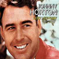 Lost Highway Johnny Horton