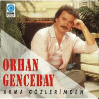 Akma Gözlerimden Orhan Gencebay
