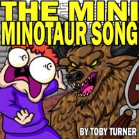The Mini Minotaur Song Toby Turner & Tobuscus