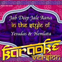 Jab Deep Jale Aana (In the Style of Yesudas & Hemlata) [Karaoke Version] Ameritz Indian Karaoke