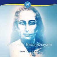 Mahavatar Babaji Gayatri Bhakti Marga MP3