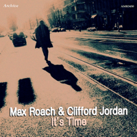 It's Time Max Roach & Clifford Jordan MP3