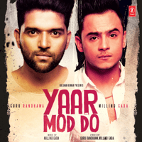 Yaar Mod Do Guru Randhawa & Millind Gaba song