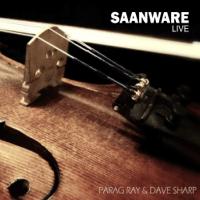 Saanware (Live) Parag Ray & Dave Sharp MP3
