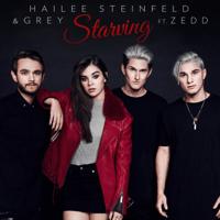 Starving (feat. Zedd) Hailee Steinfeld & Grey