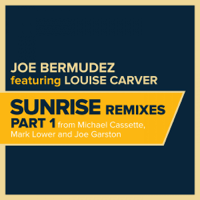 Sunrise (Mark Lower Remix Radio Edit) Joe Bermudez & Louise Carver