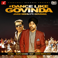 Dance Like Govinda (with Bups Saggu & John Reckless) Jassi Sidhu MP3