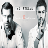 Ya Ensan Saad Lamjarred Ft Salah Kurdi song