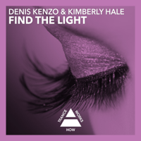 Find the Light Denis Kenzo & Kimberly Hale song