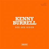 See See Rider (feat. Jimmy Smith) Kenny Burrell MP3