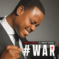 War (Live) Charles Jenkins & Fellowship Chicago