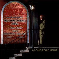 A Long Road Home (feat. Lynne Arriale, John Patitucci & Steve Davis) Lynne Arrialle Trio song