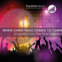 Free Download Trackfish Music When Christmas Comes To Town (From