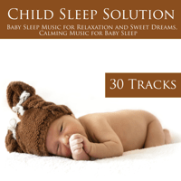 Children Sleep Solution (Baby Sleep Music) Sleep Baby Sleep