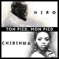 Ton pied, mon pied (feat. Chidinma) Hiro