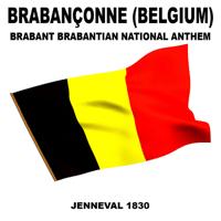 Brabançonne (Belgium) Brabant Brabantian (National Anthem) Jenneval 1830