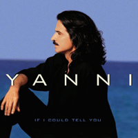 If I Could Tell You Yanni