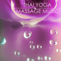 Thai Yoga (Massage Music) Massage Music Masters song