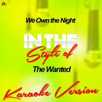 We Own the Night (In the Style of the Wanted) [Karaoke Version] Ameritz - Karaoke