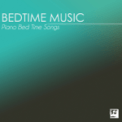 Free Download Bedtime Songs Collective Piano Lullabies Mp3