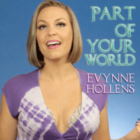 Part of Your World Evynne Hollens song