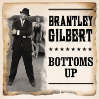 Bottoms Up Brantley Gilbert