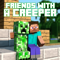 Friends With a Creeper Matthias