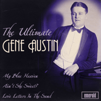 Everything's Made for Love Gene Austin
