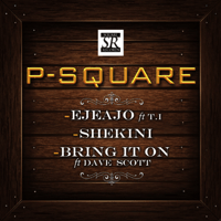 Ejeajo (feat. T.I) P-Square MP3
