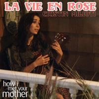 La vie en rose (from How I Met Your Mother) Cristin Milioti song