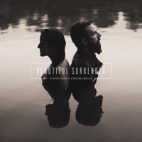 Beautiful Surrender Jonathan David & Melissa Helser MP3
