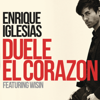 DUELE EL CORAZON (feat. Wisin) Enrique Iglesias MP3