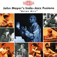 Mela John Mayer's Indo-Jazz Fusions MP3
