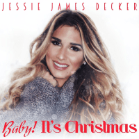 Baby! It's Christmas Jessie James Decker