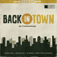 Back in Town (feat. Jamalski, Bang On! & N'Zeng) L'Entourloop
