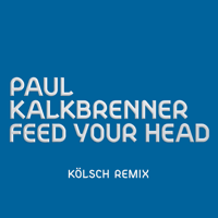 Feed Your Head (KÖLSCH Remix) Paul Kalkbrenner MP3