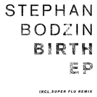 Birth (Ja Mix) Stephan Bodzin