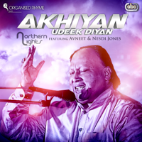 Akhiyan Udeek Diyan (feat. Avneet & Nesdi Jones) Northern Lights