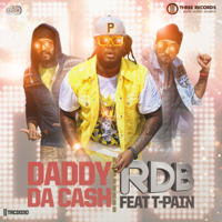 Daddy Da Cash (feat. T-Pain) RDB