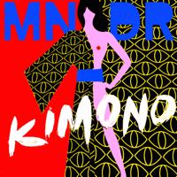 Kimono MNDR MP3