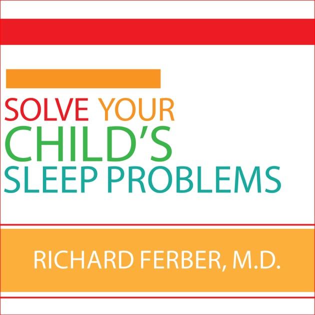 Solve Your Child\u0027s Sleep Problems (Unabridged) by Richard Ferber on