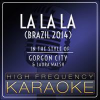 La La La (Brazil 2014) [Karaoke Version] High Frequency Karaoke