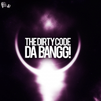 Da Bangg The Dirty Code
